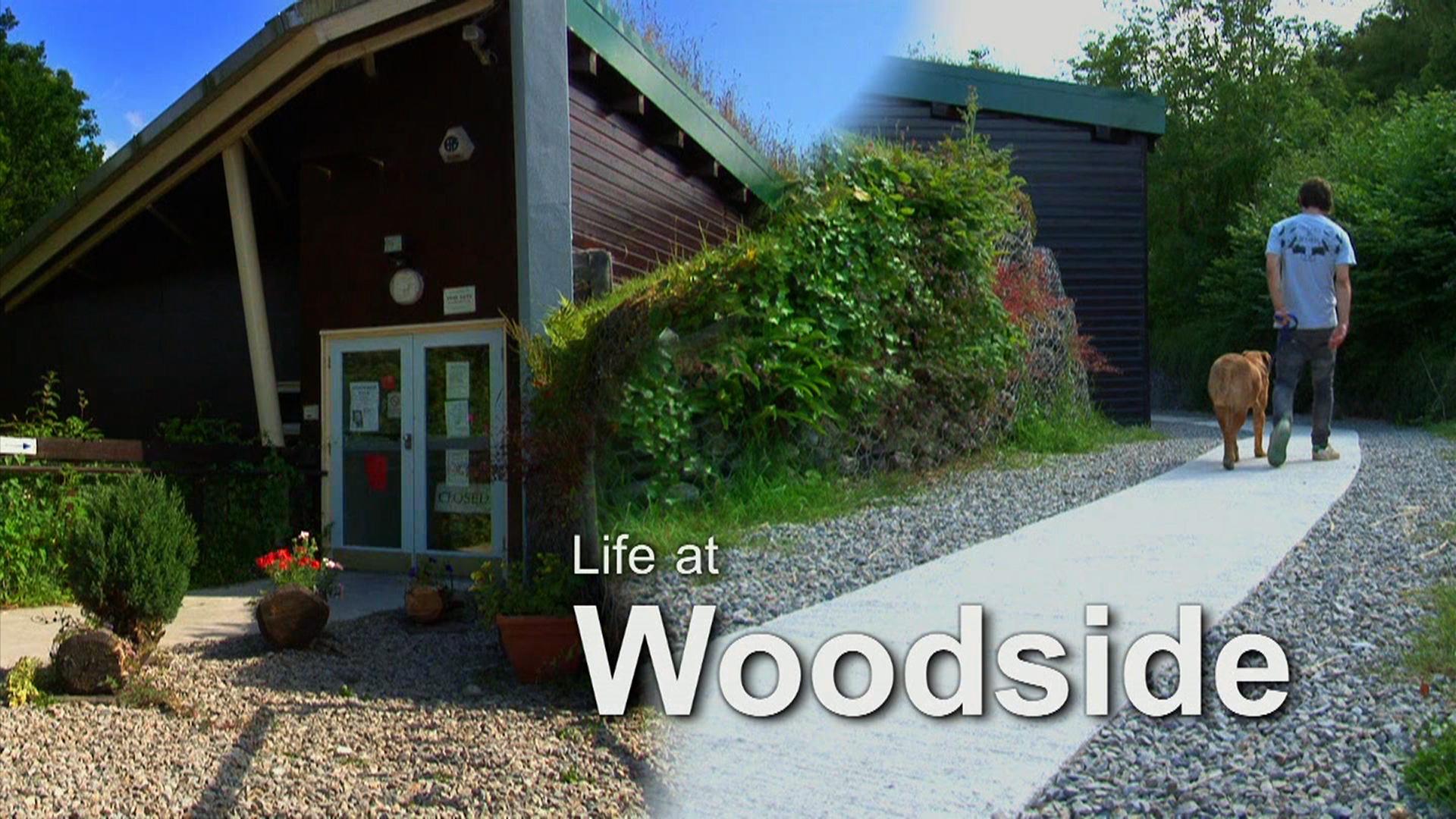 Life at Woodside